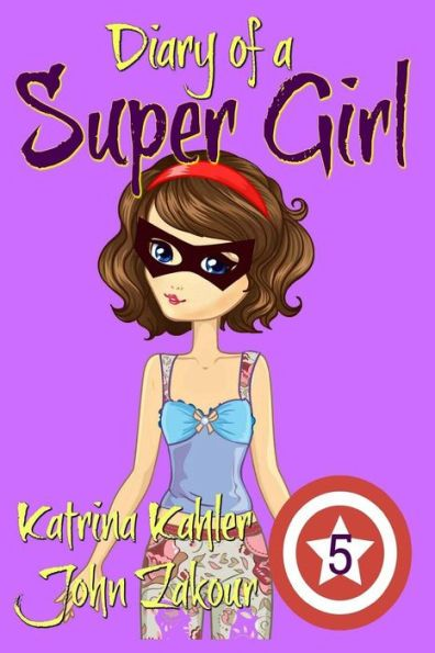 Diary of a Super Girl - Book 5: Out of this World: Books for Girls 9 -12