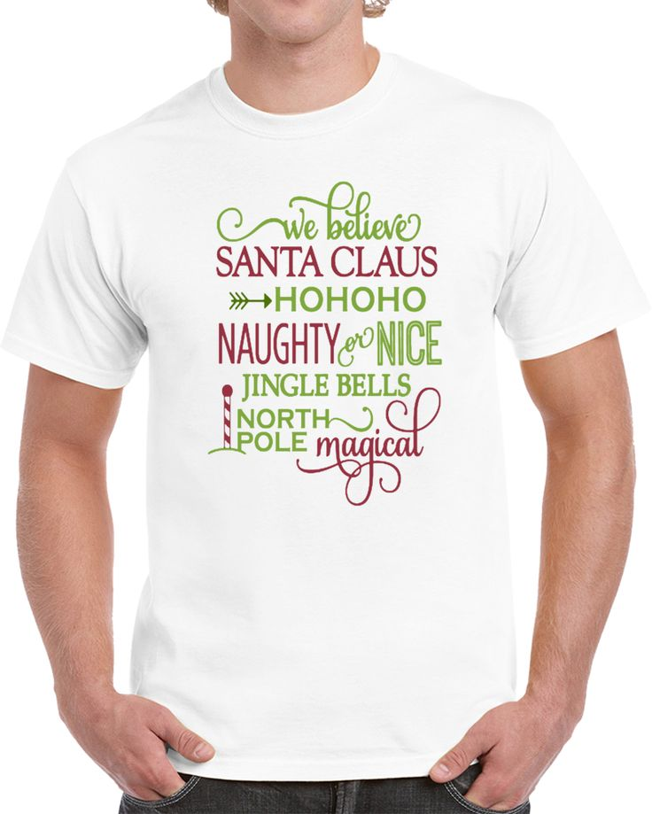 We Believe Santa Claus Hohoho Naughty  Nice Jingle Bells North Pole Magical  T Shirt