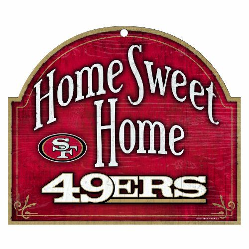 "NFL San Francisco 49ERs 10-by-11 inch Wood ""Home Sweet Home"" Sign WinCraft http://www.amazon.com/dp/B003XJKN8E/ref=cm_sw_r_pi_dp_mzO4tb0T1YMGT"