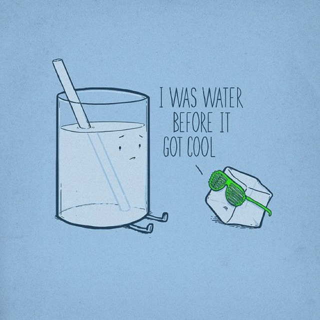 I was water before it got cool