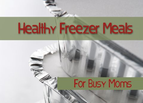 Healthy Freezer Meals - organized by type of meal - helpful!