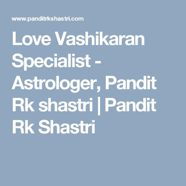 Love Vashikaran Specialist - Astrologer, Pandit Rk shastri | Pandit Rk Shastri