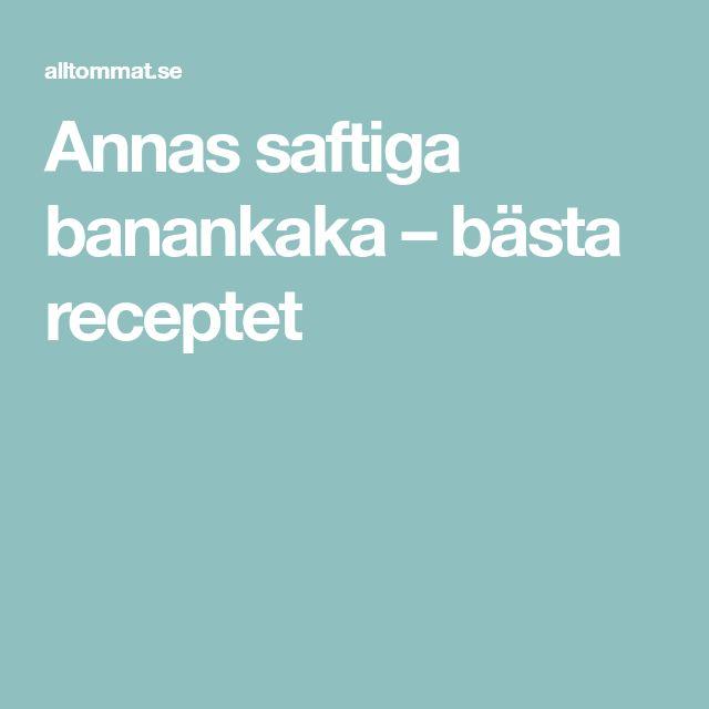 Annas saftiga banankaka – bästa receptet