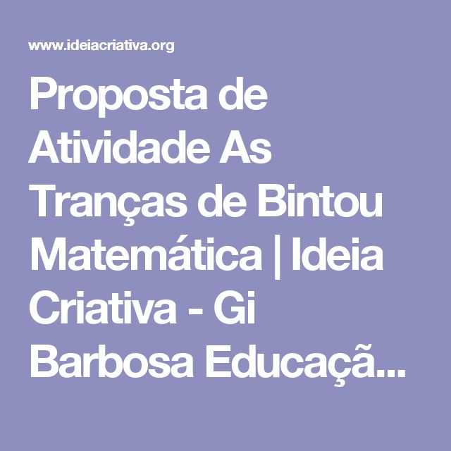 Proposta de Atividade As Tranças de Bintou Matemática | Ideia Criativa - Gi Barbosa Educação Infantil