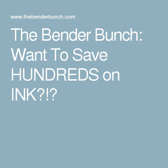 The Bender Bunch: Want To Save HUNDREDS on INK?!?