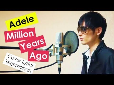 Million Years Ago - Adele (Ajie Roxuai Cover Male) Lyrics Terjemahan