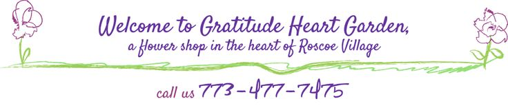 Welcome to Gratitude Heart Garden 773-477-7475