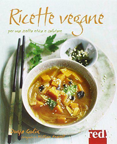 Ricette vegane: la raccolta delle ricette vegan pubblicate da Tuttogreen, tutte ricette facili veloci e light, originali o rivisitazioni dei grandi classici