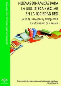 Nuevas dinámicas para la biblioteca escolar en la sociedad red