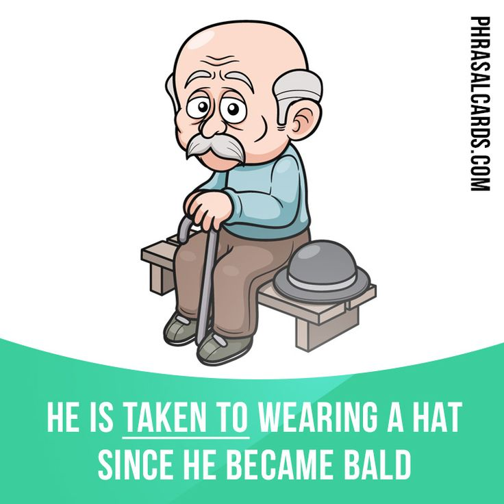 """Take to"" means ""to make a habit of something"". Example: He is taken to wearing a hat since he became bald. #phrasalverb #phrasalverbs #phrasal #verb #verbs #phrase #phrases #expression #expressions #english #englishlanguage #learnenglish #studyenglish #language #vocabulary Repinned by Chesapeake College Adult Ed. We offer free classes on the Eastern Shore of MD to help you earn your GED - H.S. Diploma or Learn English (ESL). www.Chesapeake.edu"
