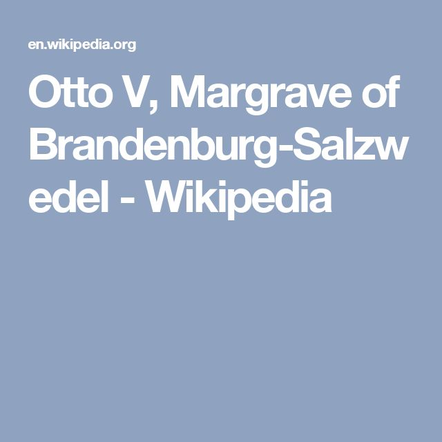 Otto V, Margrave of Brandenburg-Salzwedel - Wikipedia