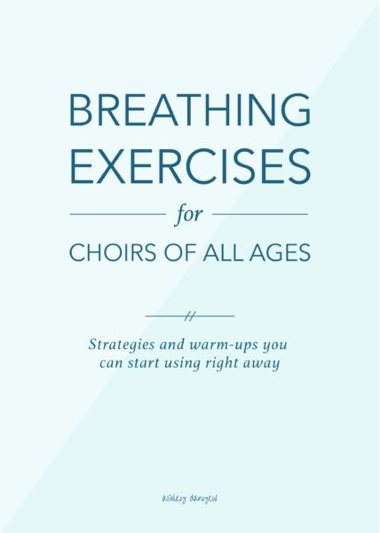 Breathing exercises for choirs of all ages: warm-ups, teaching strategies, and ways of talking about breath control and breath support   @ashleydanyew