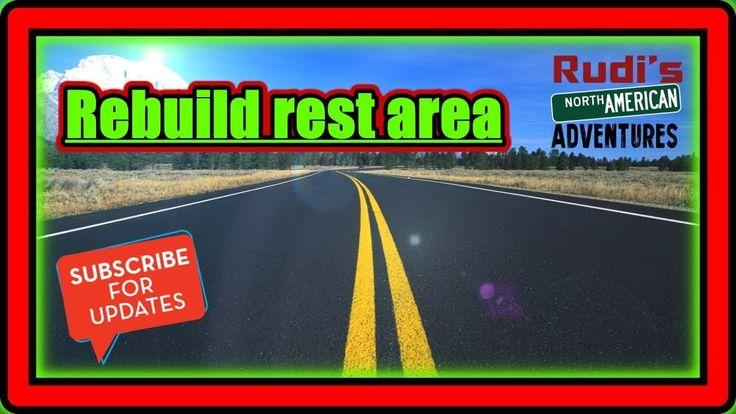 Rebuild rest area Rudi's NORTH AMERICAN ADVENTURES 01/06/18 Vlog#1305 - YouTube
