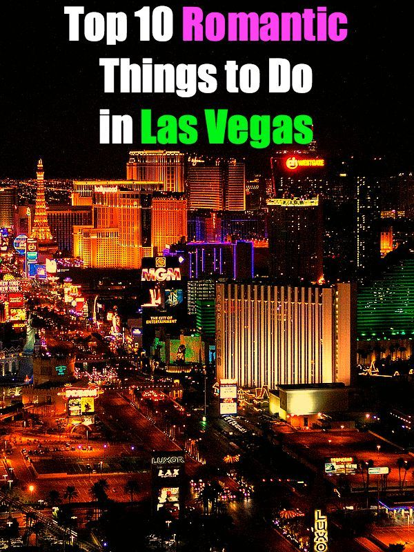 Romantic Things To Do In Las Vegas Rtw Travel Guide