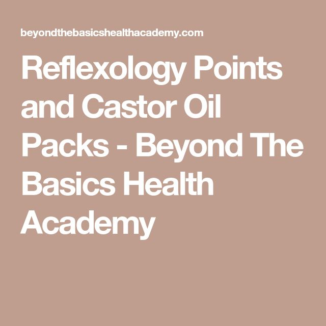 Reflexology Points and Castor Oil Packs - Beyond The Basics Health Academy