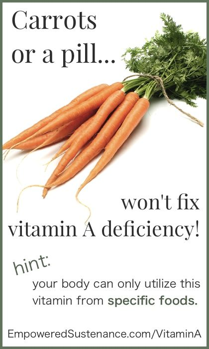 Only certain foods provide the body with useable vitamin A. And it's not carrots or sweet potatoes!