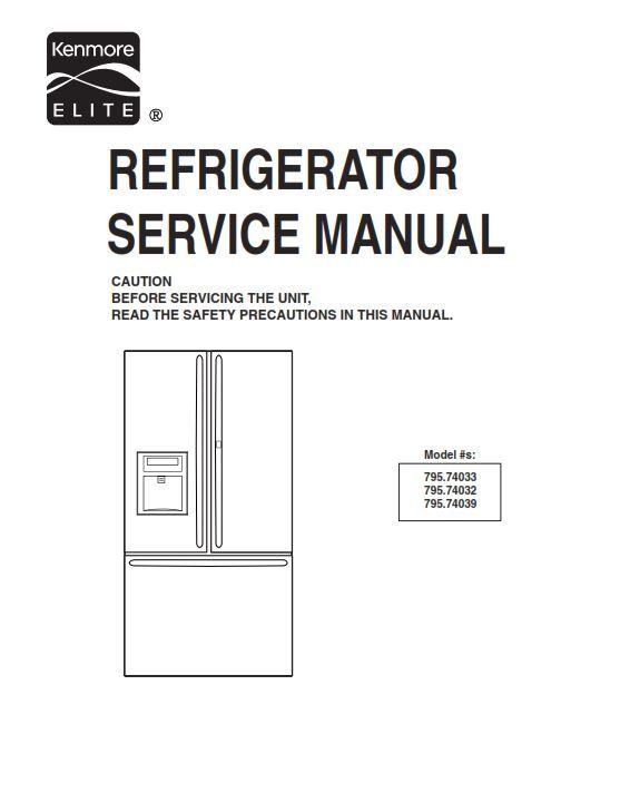 Kenmore Elite 795. 74032 74033 74039 Refrigerator Service ... on