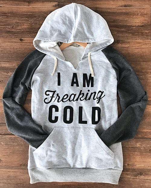 I am freaking cold letters sweatshirt, 10% Off for  Pre-order! Free Shipping! It has a lovely drawstring hood and front pocket. Casual style and comfy fit will simplify your life during cold days.