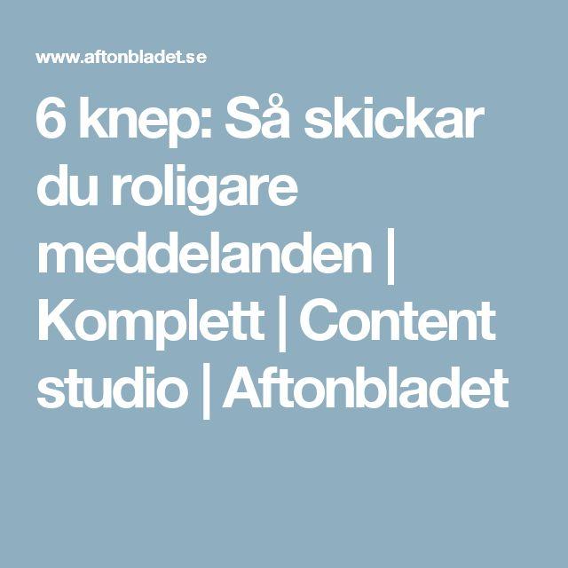 6 knep: Så skickar du roligare meddelanden | Komplett | Content studio | Aftonbladet