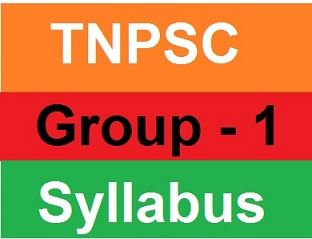 TNPSC Group 1 Syllabus Prelims mains Exam Syllabus for TN Group 1 Exam Download TNPSC cervices for Group 1 syllabus Civil services group 1 syllabus download