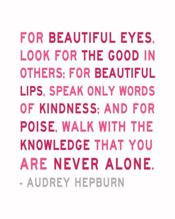 Classic advice from a classy lady.: Words Of Wisdom, Wise Women, Audrey Hepburn Quotes, Audreyhepburn, Favorite Quotes, Beautiful Tips, Beautiful Eye, Girls Rooms, Wise Words