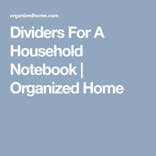 Dividers For A Household Notebook   Organized Home