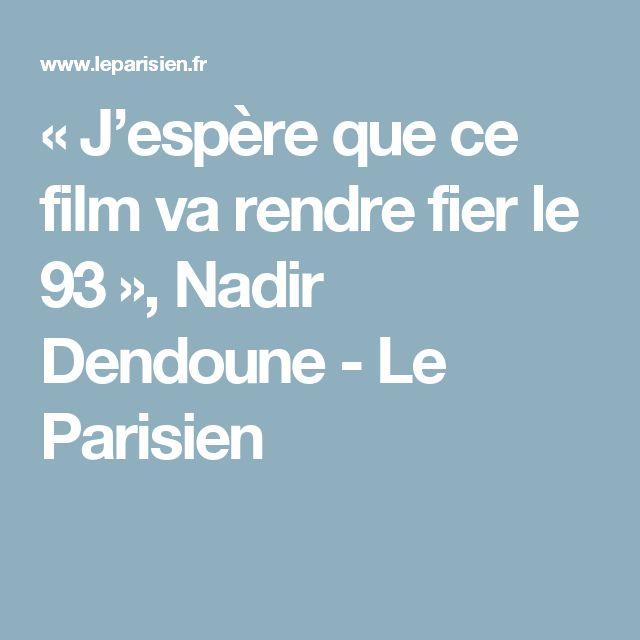 « J'espère que ce film va rendre fier le 93 », Nadir Dendoune - Le Parisien