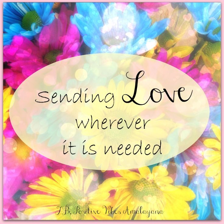 Sending Love wherever it is needed #PositiveVibes #positive