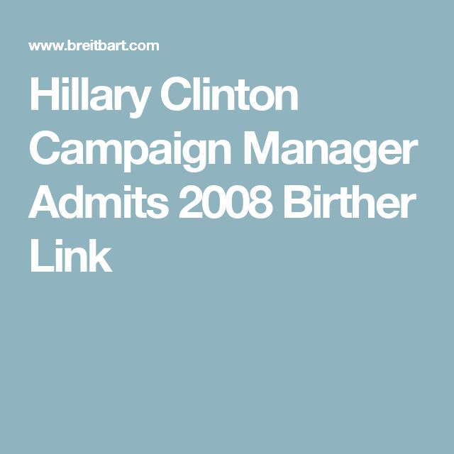 Hillary Clinton Campaign Manager Admits 2008 Birther Link