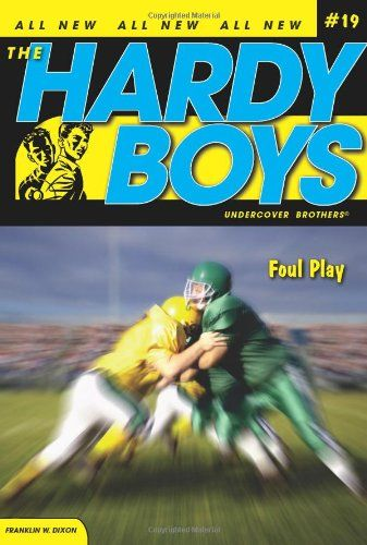 Foul Play (Hardy Boys: Undercover Brothers, No. 19)/Franklin W. Dixon