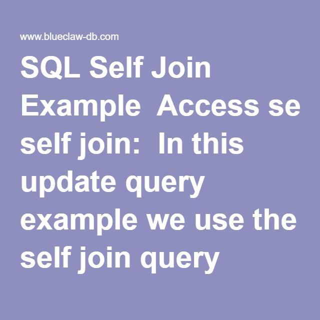 SQL Self Join Example  Access self join:  In this update query example we use the self join query technique to update each employee's salary by 10%.  There are at least two ways to do this update. Example c) (below) is supposed to work but I get errors in Access.  It is called a correlated subquery - if you can tell me what is wrong with it I'd really appreciate it.