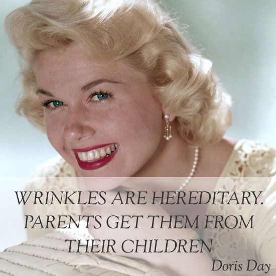 doris day quotes | such a great doris day quote wrinkles are hereditary parents get them ...