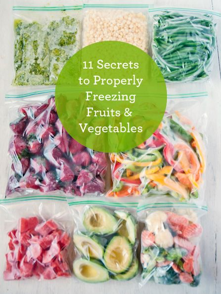 11 Secrets To Properly Freezing Fruits and Vegetables