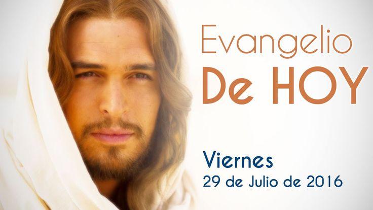 Evangelio de Hoy Viernes 29 de Julio 2016  Dios es Amor - YouTube