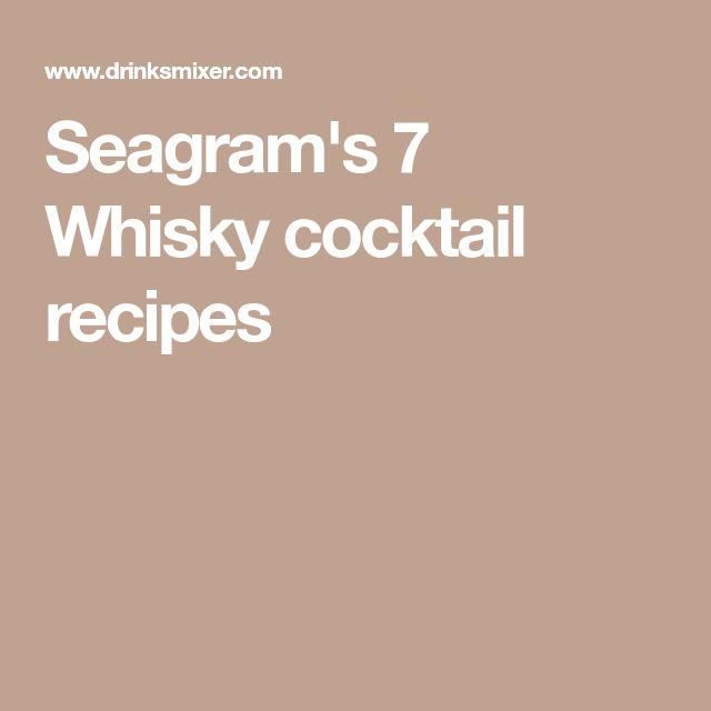 Seagram's 7 Whisky cocktail recipes