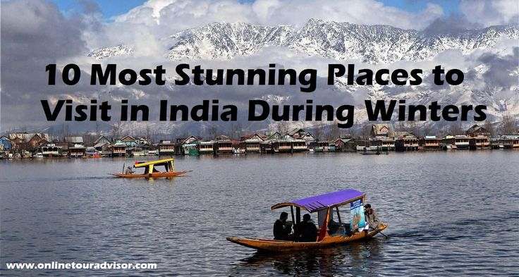 In India, winter befalls from December until March. Find here the Top 10 Most Stunning Places to Visit in India During Winters