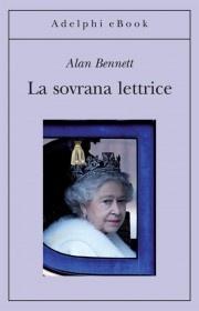 La sovrana lettrice - Alan Bennet