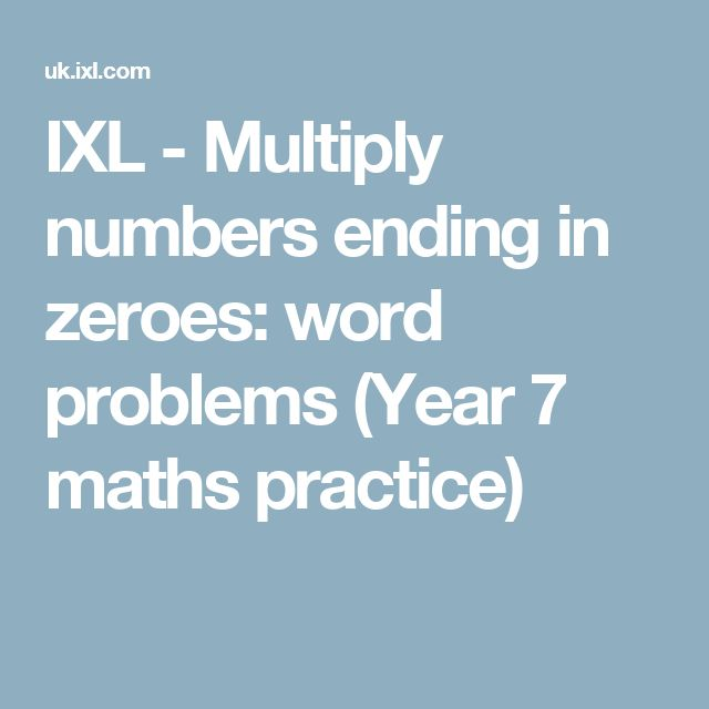IXL - Multiply numbers ending in zeroes: word problems (Year 7 maths practice)