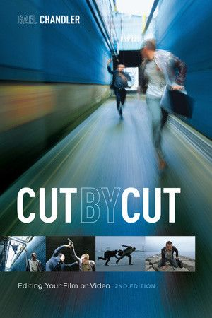 Cut by Cut: Editing your Film or Video (2nd Edition)