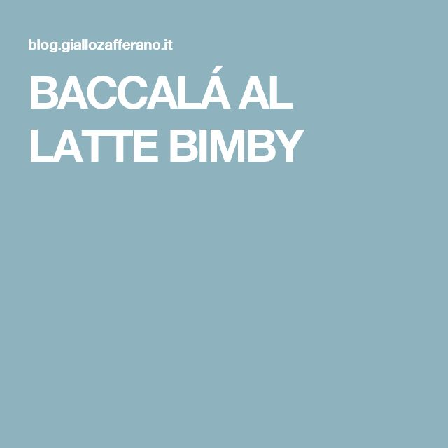 BACCALÁ AL LATTE BIMBY