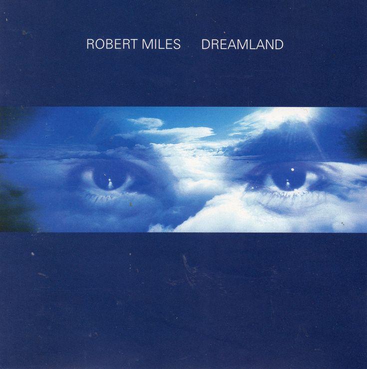 Robert Miles – Dreamland (1996)