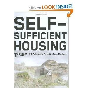 Self-Sufficient Housing: 1st Advanced Architecture Contest