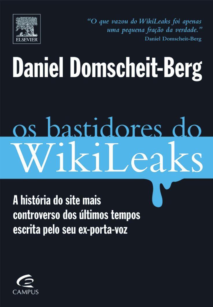 Daniel Domscheit Berg. Os bastidores do Wikileaks