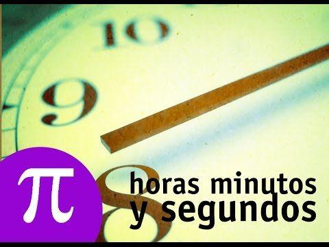 La Eduteca - La medida del tiempo: horas, minutos y segundos - YouTube