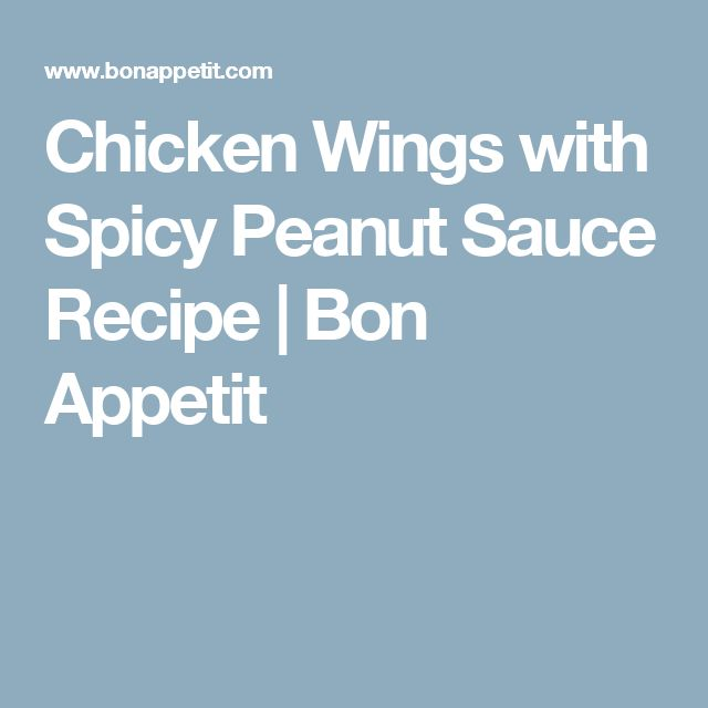 Chicken Wings with Spicy Peanut Sauce Recipe | Bon Appetit