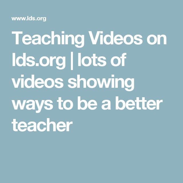Teaching Videos on lds.org | lots of videos showing ways to be a better teacher