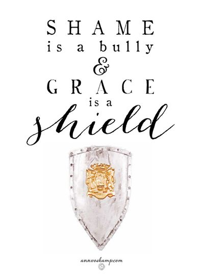 "Hey, we could turn & say it to each other because the whole hurting world needs to hear it -- yeah, we could say it to each other:  ""Shame is a bully & Grace is a shield. *You are safe here.* No Shame. No Fear. No Hiding. *It's always safe for the suffering here.*"" #GraceShieldsforEachOther"