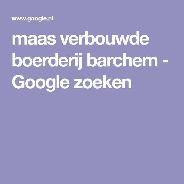 maas verbouwde boerderij barchem - Google zoeken