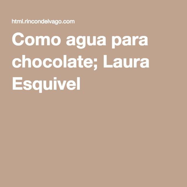Como agua para chocolate; Laura Esquivel