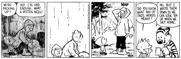 Calvin and Hobbes, August 19, 1987 - Did you know what any of Dad's words meant?  ...No, but I wrote them down so we can look 'em up when we get home.